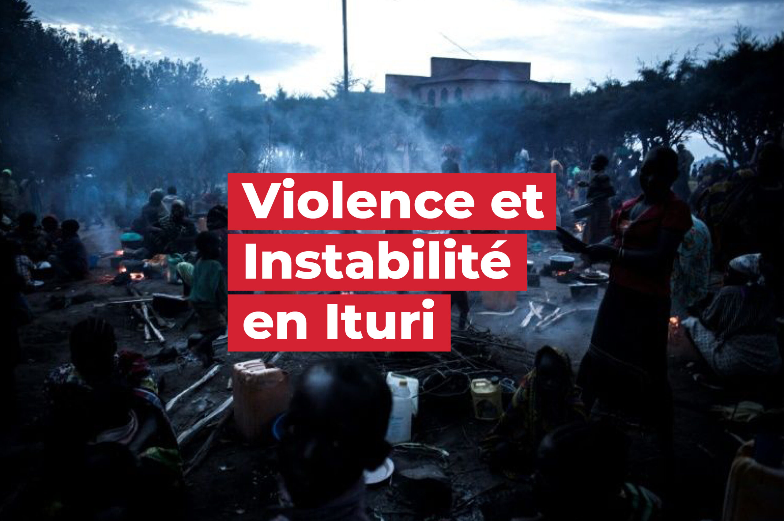 GIC_Violence and Instability in Ituri_FR_2